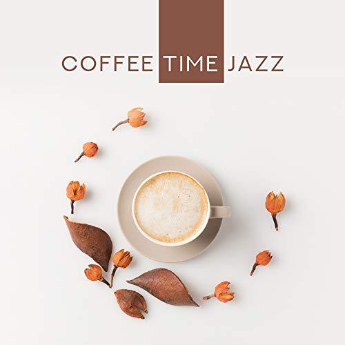 Coffee Time Jazz: Jazz Lounge, Ambient Jazz for Restaurant, Coffee, Deep Relax, Instrumental Smooth Jazz to Rest (Smooth Instrumental Jazz)