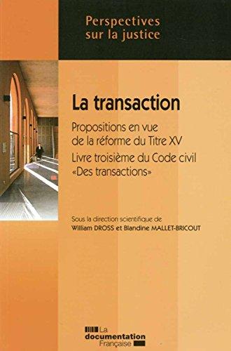 La transaction - Propositions en vue de la réforme du Titre XV - Livre troisième du code civil Des transactions par Mission de recherche Droit et justice