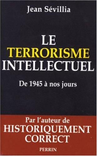 Le terrorisme intellectuel de 1945 à nos jours