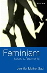 Feminism: Issues & Arguments: Issues and Arguments