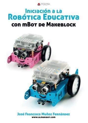 Iniciación a la Robótica Educativa con mBot de Makeblock por Jose francisco Muñoz Fernández