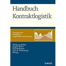 Handbuch Kontraktlogistik: Management komplexer Logistikdienstleistungen