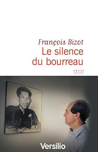 Le silence du bourreau par François Bizot