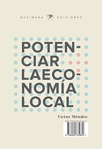 Potenciar la economía local: Propuestas inspiradas en modelos de la Naturaleza (Espacios para una Nueva Economía nº 1) por Víctor Méndez
