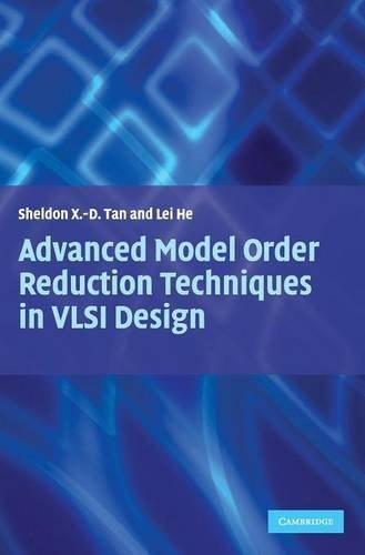 Advanced Model Order Reduction Techniques in VLSI Design by Sheldon Tan (2007-06-11)