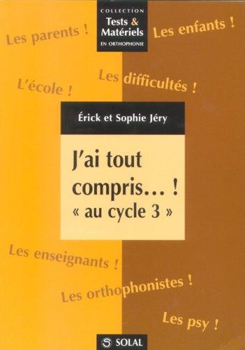 J'ai tout compris.! : Recueil de fiches en français et en mathématiques à l'attention des éducateurs, rééducateurs et parents d'enfants présentant des troubles d'apprentissage