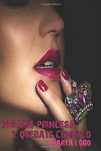Bésame princesa y quédate conmigo. (II): Volume 2 (B?same princesa)