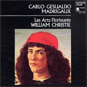 Gesualdo - Madrigaux / Les Arts Florissants . Christie