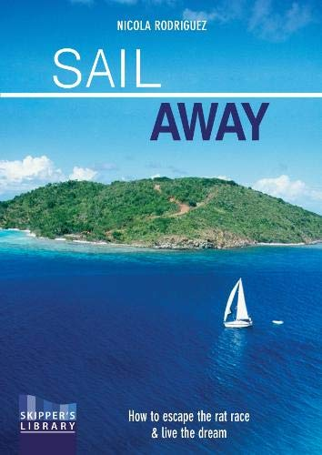 Sail Away - How to escape the rat race and live the dream Se por Nicola Rodriguez