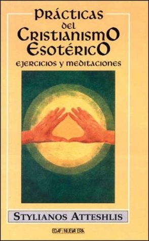 Practicas del cristianismo esoterico