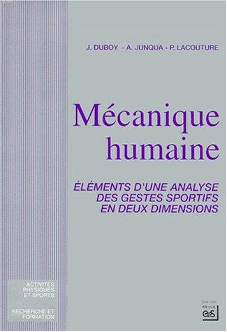 MECANIQUE HUMAINE. : Eléments d'une analyse des gestes sportifs en deux dimensions