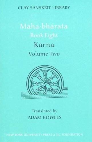 2: Maha-bharata Book 8, Volume Two: Karna: Karna Bk. 8, v.2 (Clay Sanskrit Library)