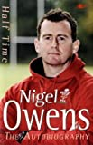 By Nigel Owens Half Time: My Autobiography (1st) [Hardcover]