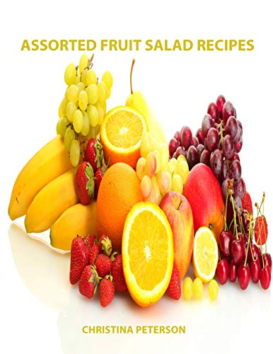 Assorted Fruit Salad Recipes: 82 Titles: 12 cherry, 22 cranberry and relish, 18 lemon, 10 mandarin orange, 6 maraschino cherry and 14 orange Orangen-relish