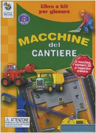 Macchine del cantiere. Libro e kit per giocare. Con gadget