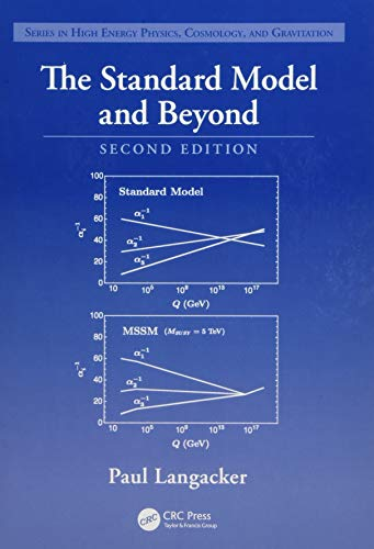 The Standard Model and Beyond (Series in High Energy Physics, Cosmology and Gravitation) (Advanced Particle Physics)