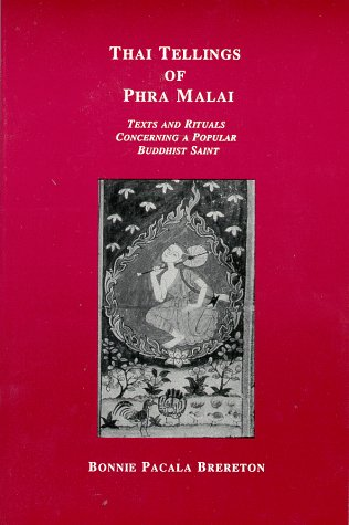 Thai Tellings of Phra Malai: Texts and Rituals Concerning a Popular Buddhist Saint