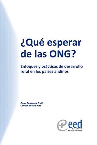 ¿Qué esperar de las ONG?: Enfoques y prácticas de desarrollo rural en los países andinos (2010) por Oscar Bazoberry Chali