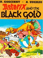 Asterix and the black gold : Goscinny and Uderzo present an Asterix adventure