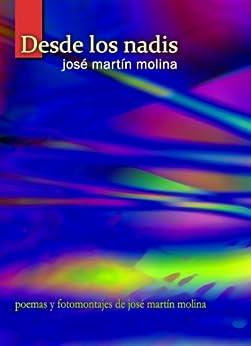 Desde los nadis (Spanish Edition) di [Molina, José Martín]