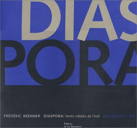 Diaspora : Terres natales de l'exil par Frédéric Brenner