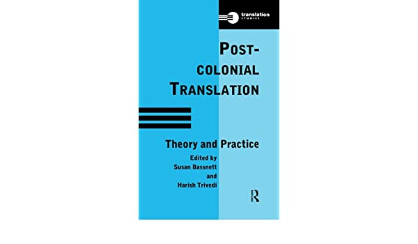 Postcolonial Translation: Theory and Practice (Translation Studies)