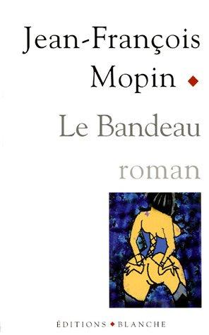 Le Bandeau par Jean-François Mopin
