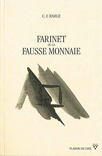 Farinet ou la fausse monnaie: Biographie romancée d'un hors-la-loi par Charles Ferdinand Ramuz