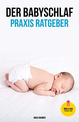 Babyschlaf Ratgeber: Baby schlafen lernen (Praxis-Ratgeber)