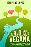 La revolución vegana: Por qué y cómo avanzamos hacia la próxima etapa de la historia