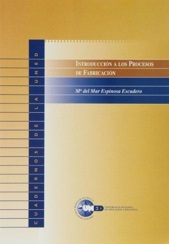 Introducción a los Procesos de Fabricación (CUADERNOS UNED) por Mª del Mar ESPINOSA ESCUDERO
