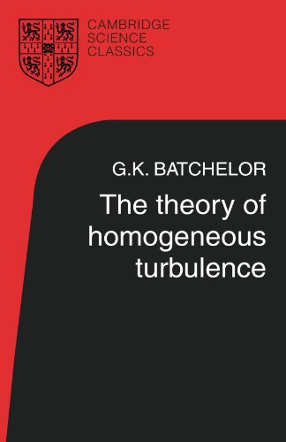 The Theory of Homogeneous Turbulence (Cambridge Science Classics) por G. K. Batchelor