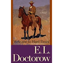 Welcome to Hard Times: A Novel by E.L. Doctorow (2007-09-11)