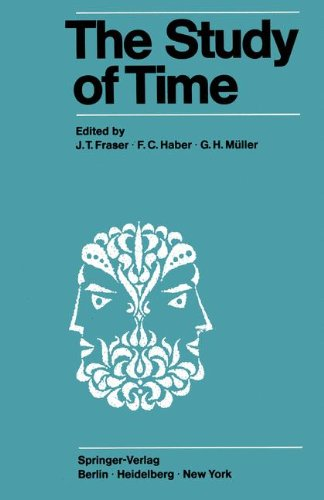The Study of Time: Proceedings of the First Conference of the International Society for the Study of Time Oberwolfach (Black Forest) - West Germany