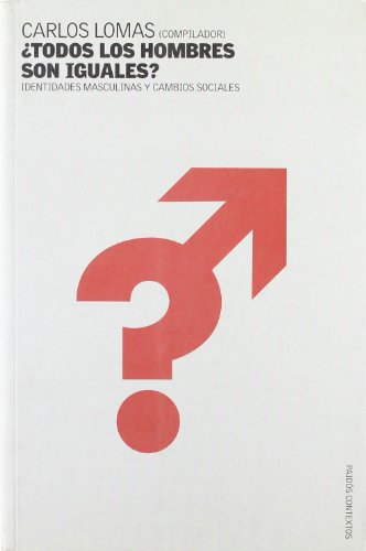¿Todos los hombres son iguales?: Identidades masculinas y cambios sociales (Contextos) por Carlos Lomas