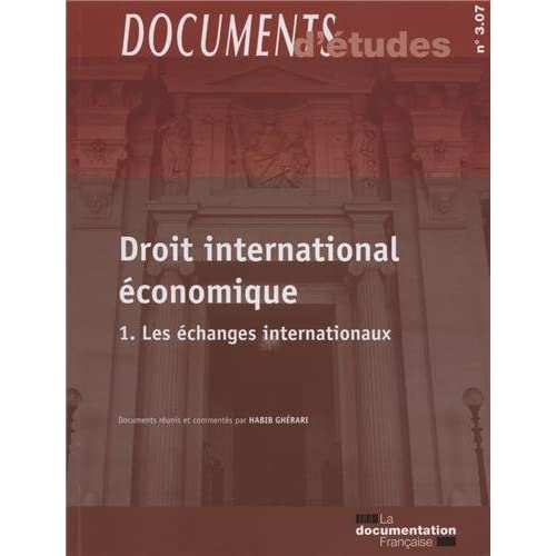 Le droit international économique - 1: Les échanges internationaux