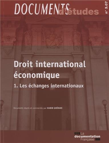 Le droit international économique - 1: Les échanges internationaux par Habib Ghérari