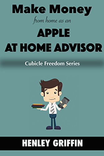 Make Money From Home As An Apple At Home Advisor Cubicle Freedom