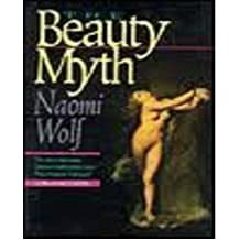 The Beauty Myth by Naomi Wolf (1991-08-01)