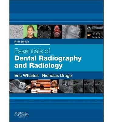 [(Essentials of Dental Radiography and Radiology)] [Author: Eric Whaites] published on (June, 2013)