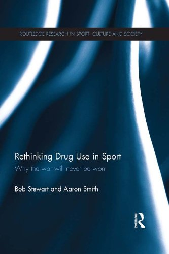 Rethinking Drug Use in Sport: Why the war will never be won (Routledge Research in Sport, Culture and Society) por Bob Stewart