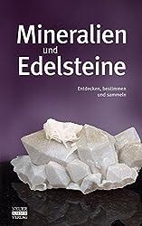 Mineralien und Edelsteine: Entdecken, bestimmen und sammeln
