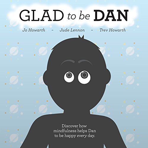 glad-to-be-dan-discover-how-mindfulness-helps-dan-to-be-happy-every-day