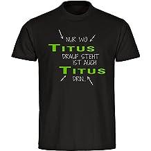 T-Shirt Nur wo Titus drauf steht ist auch Titus drin schwarz Herren Gr.