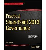 [(Practical SharePoint 2013 Governance )] [Author: Steve Goodyear] [Jun-2013]