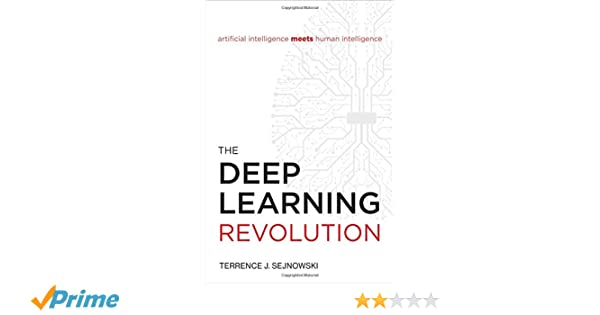 The Deep Learning Revolution (The MIT Press): Amazon co uk: Terrence