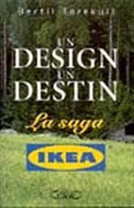 Un design, un destin. La saga Ikéa par Bertill Torekull