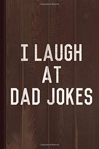 I Laugh At Dad Jokes Journal Notebook: Blank Lined Ruled For Writing 6x9 120 Pages por Flippin Sweet Books