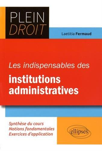 Les Indispensables des Institutions Administratives par Laetitia Fermaud