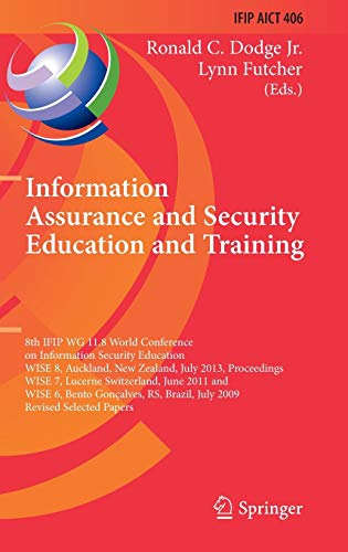 Information Assurance and Security Education and Training: 8th IFIP WG 11.8 World Conference on Information Security Education, WISE 8, Auckland, New ... and Communication Technology, Band 406) 11.8